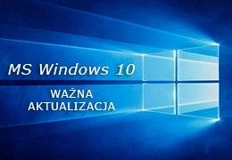 Ważna aktualizacja systemu Microsoft Windows 10