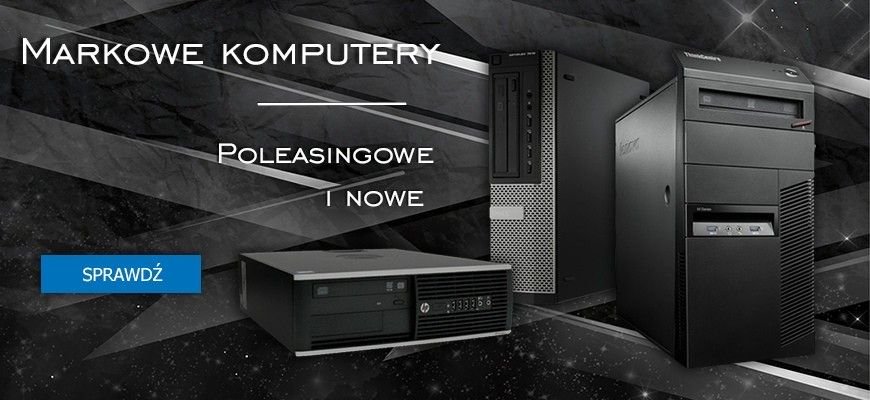 Komputery używane / poleasingowe / nowe